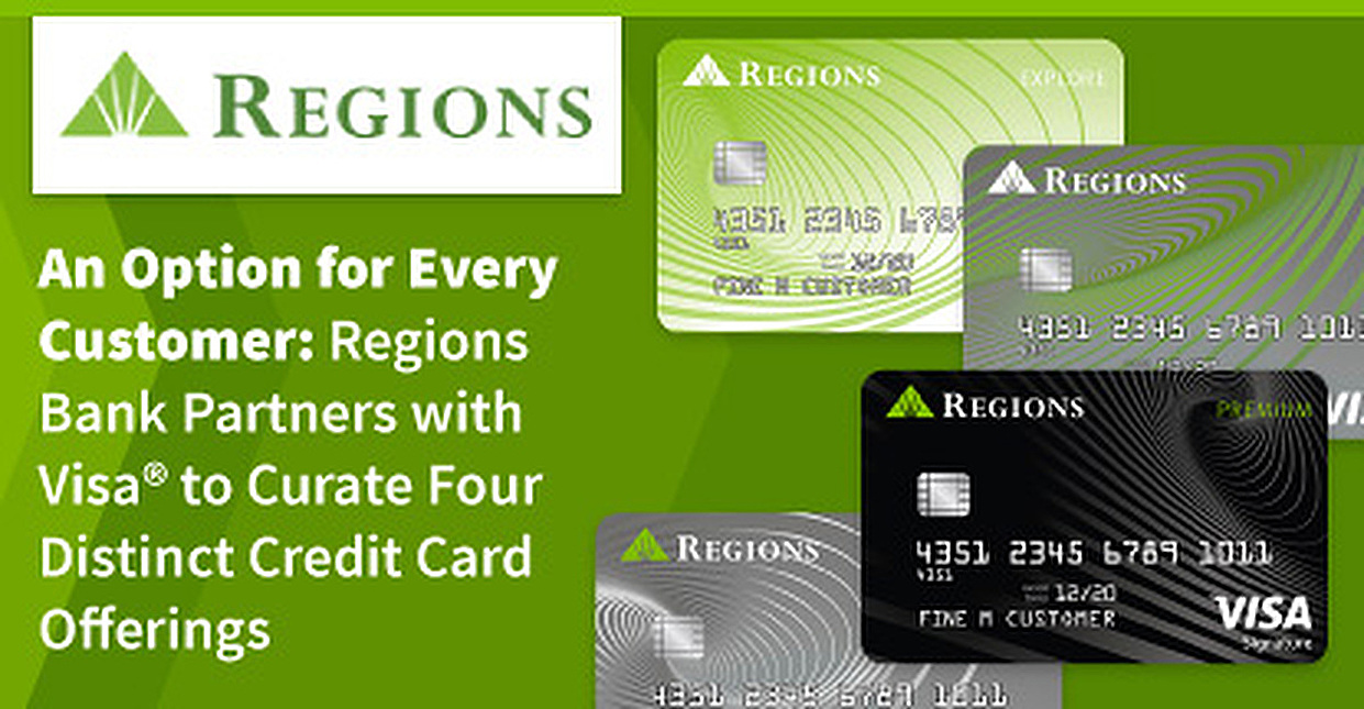 An Option for Every Customer: Regions Bank Partners with Visa® to Curate Four Distinct Credit Card Offerings