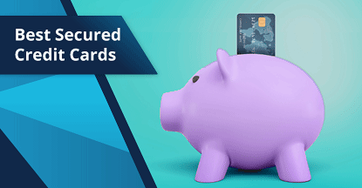 18 Best Secured Credit Cards in 2018