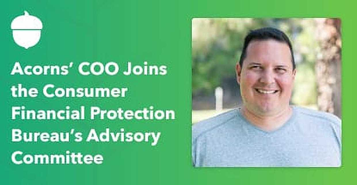 Acorns' COO Joins the Consumer Financial Protection Bureau's Advisory Committee
