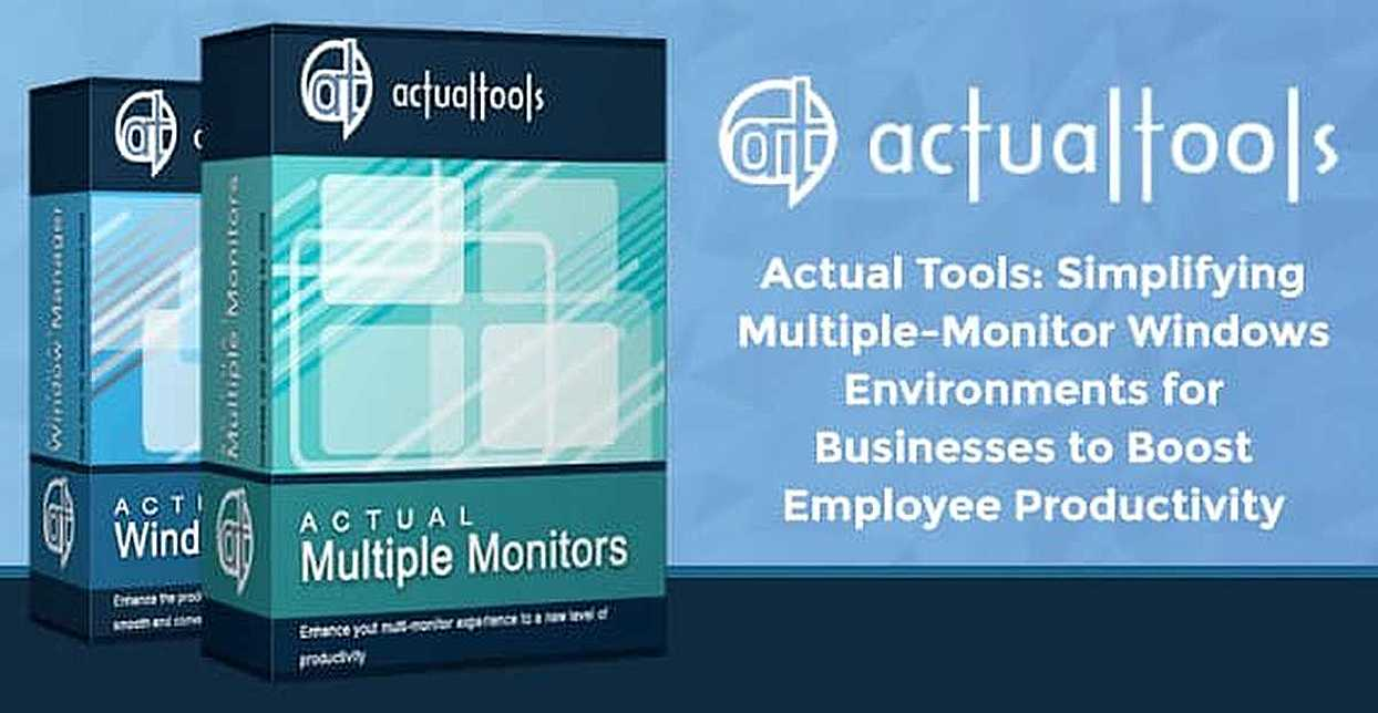 Actual Tools: Simplifying Multiple-Monitor Windows Environments for Businesses to Boost Employee Productivity