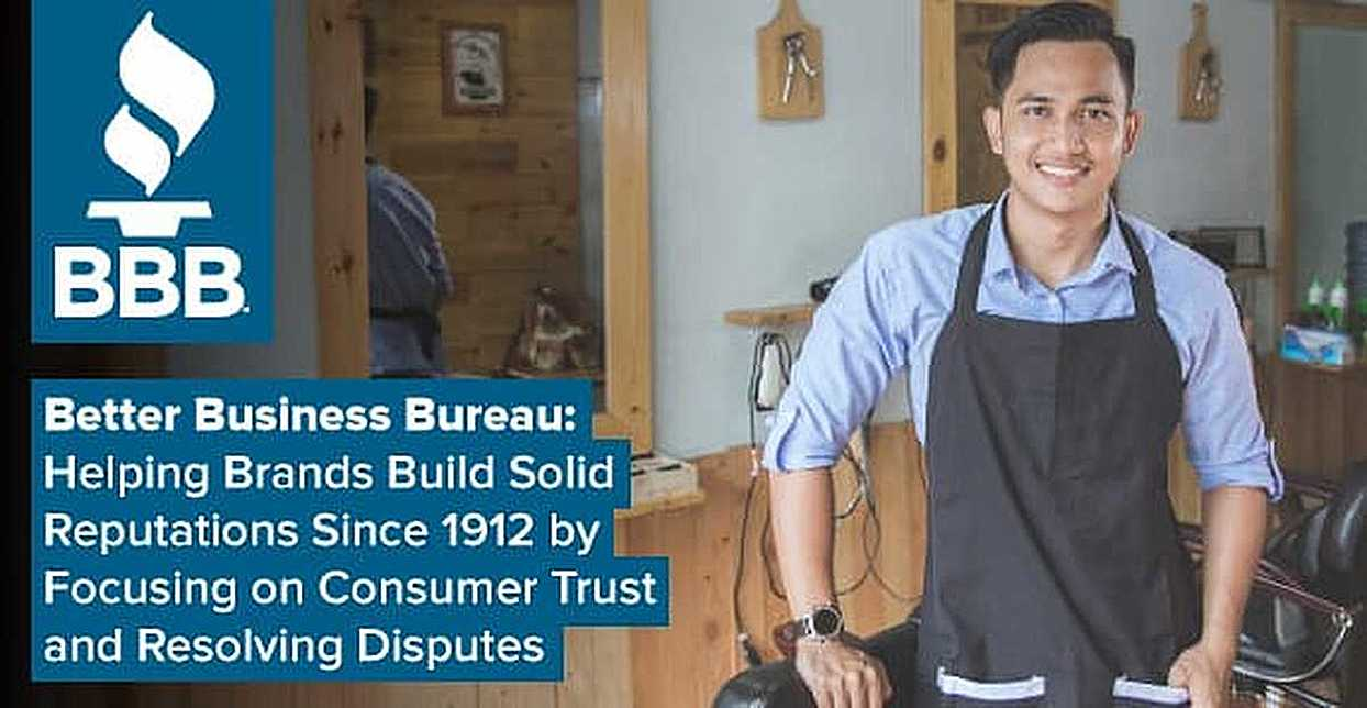 Better Business Bureau: Helping Brands Build Solid Reputations Since 1912 by Focusing on Consumer Trust and Resolving Disputes