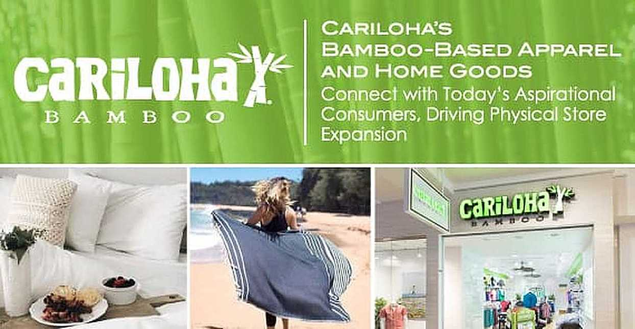 Cariloha's Bamboo-Based Apparel and Home Goods Connect with Today's Aspirational Consumers, Driving Physical Store Expansion