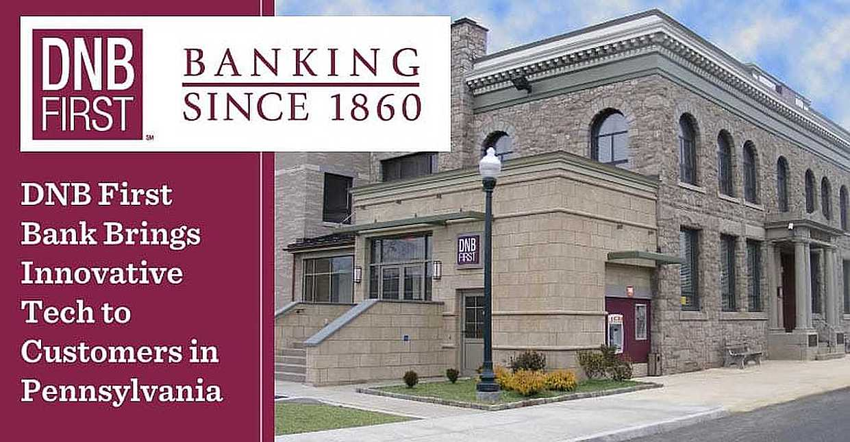 DNB First Bank Maintains its Commitment to Personal Service While Providing Pennsylvania Customers With Innovative Technology