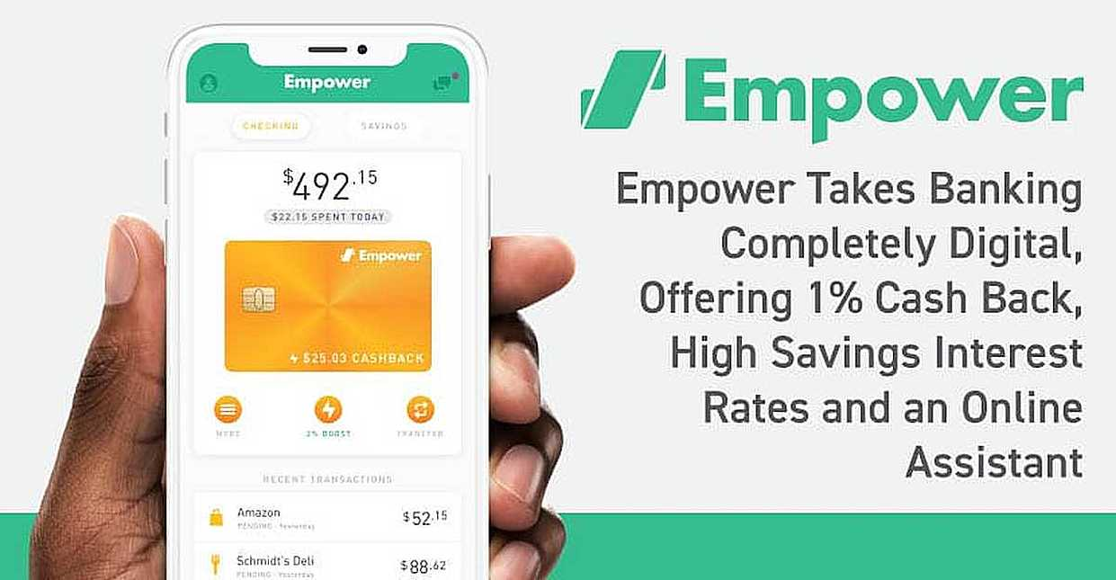 Empower Takes Banking Completely Digital, Offering 1% Cash Back, High Savings Interest Rates and an Online Assistant