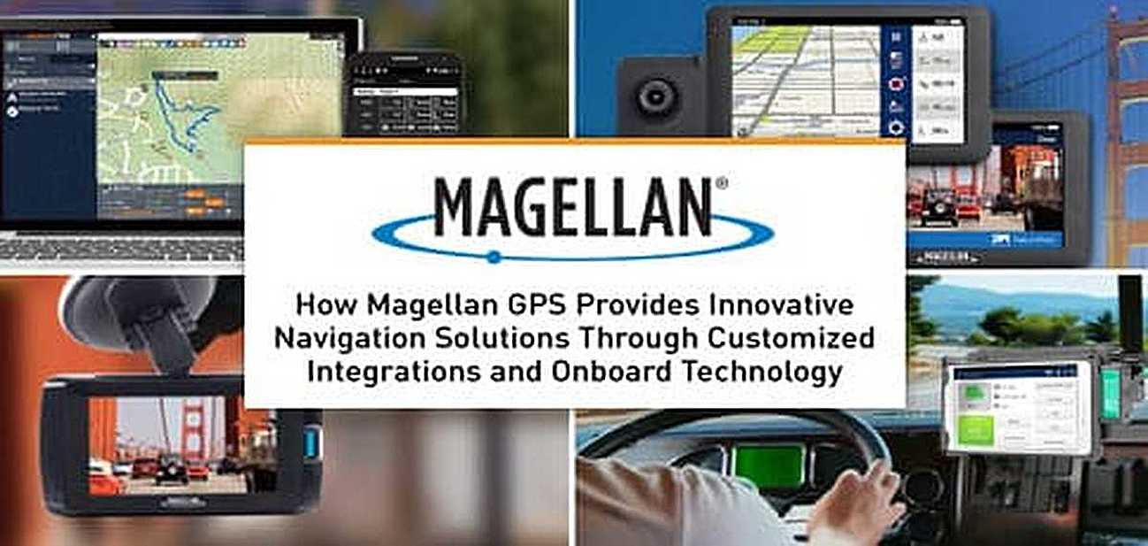 How Magellan GPS Provides Innovative Navigation Solutions Through Customized Integrations and Onboard Technology