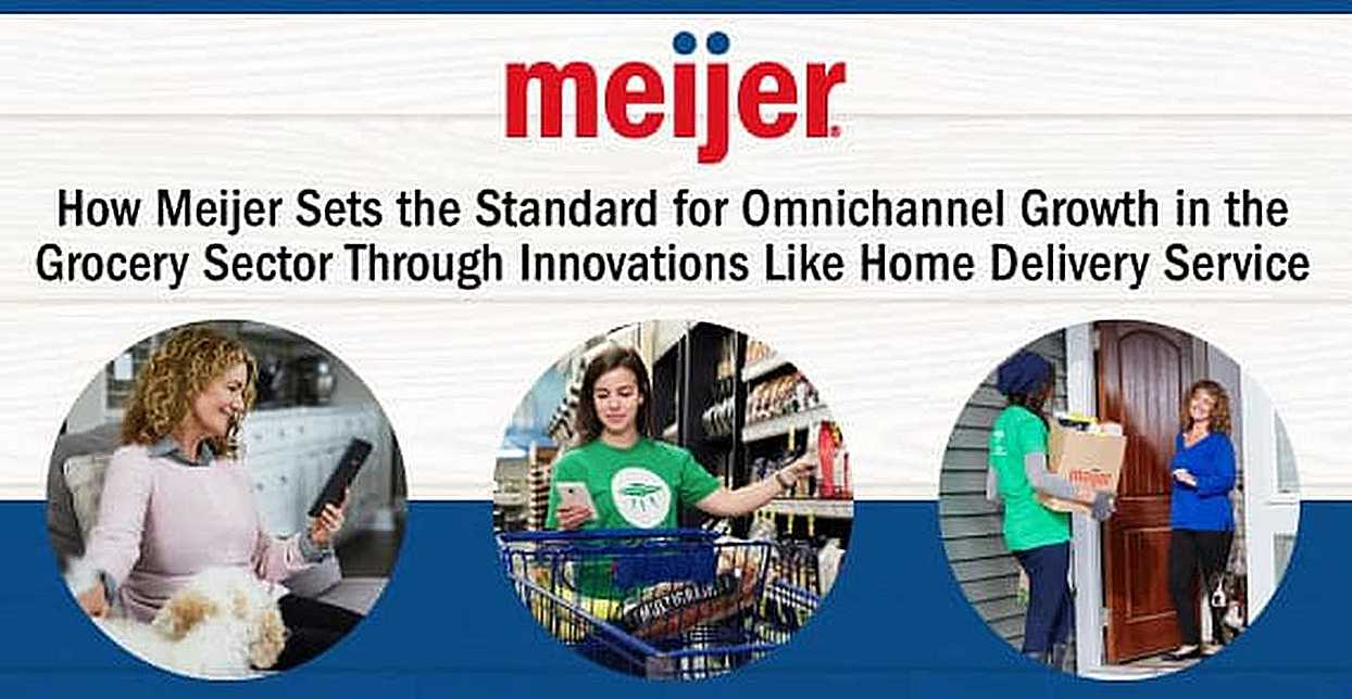 How Meijer Sets the Standard for Omnichannel Growth in the Grocery Sector Through Innovations Like Home Delivery Service