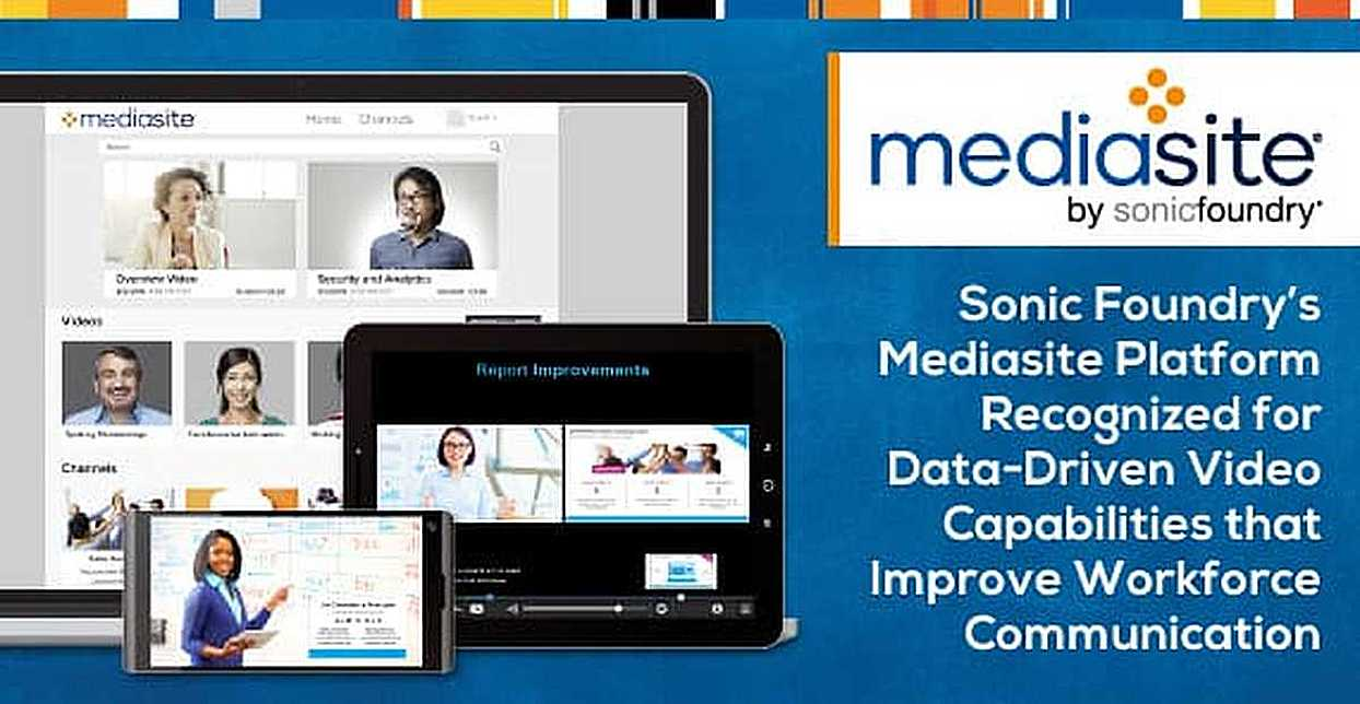 Sonic Foundry's Mediasite Platform Recognized for Data-Driven Video Capabilities that Improve Workforce Communication