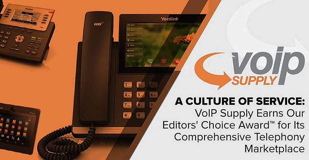 A Culture of Service: VoIP Supply Earns Our Editors' Choice Award™ for Its Comprehensive Telephony Marketplace