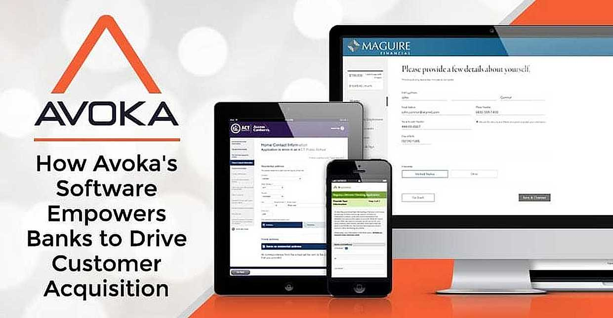 How Avoka's Customized Software Solutions Empower Financial Institutions To Create Seamless, Omnichannel Customer Journeys that Drive Acquisitions