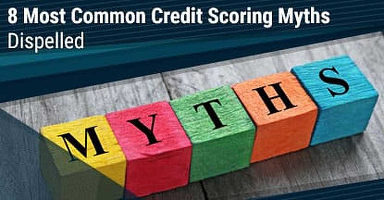 8 Most Common Credit Scoring Myths Dispelled