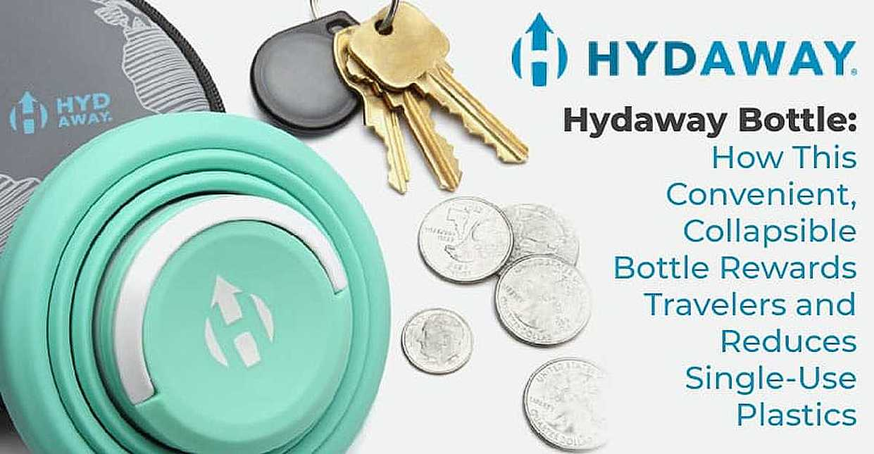 Hydaway Bottle: How This Convenient, Collapsible Bottle Rewards Travelers and Reduces Single-Use Plastics