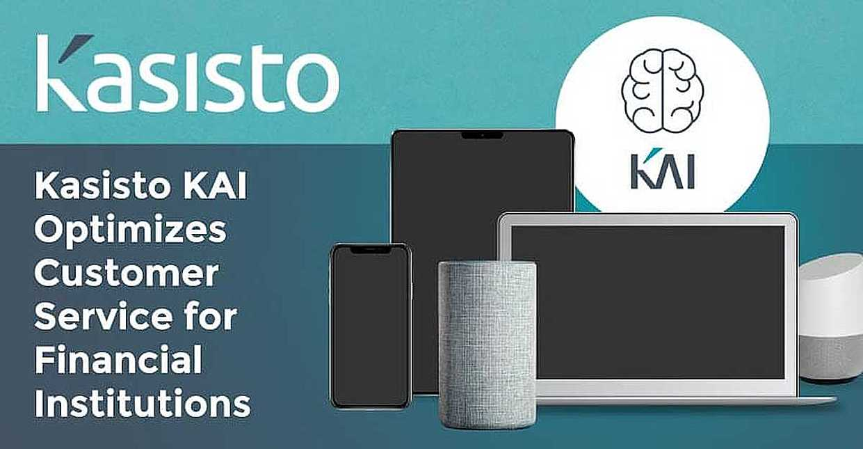 Kasisto's KAI Conversational AI Platform Optimizes Customer Service, Engagement, and Acquisition for Financial Institutions