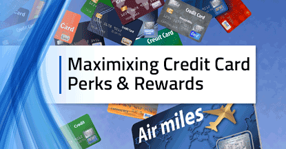 3 Steps for Maximizing Credit Card Perks & Rewards