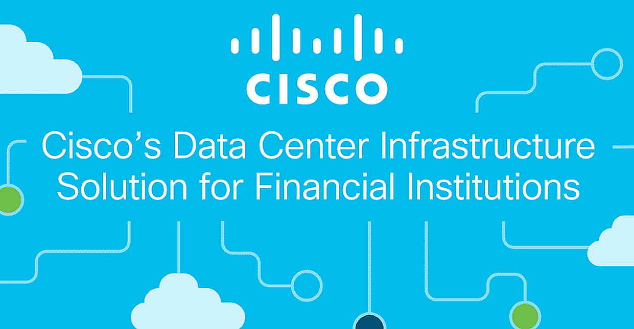 Cisco's Application Centric Infrastructure, with its Focus on AI and Machine Learning, is a Data Center Solution for Financial Institutions of All Sizes