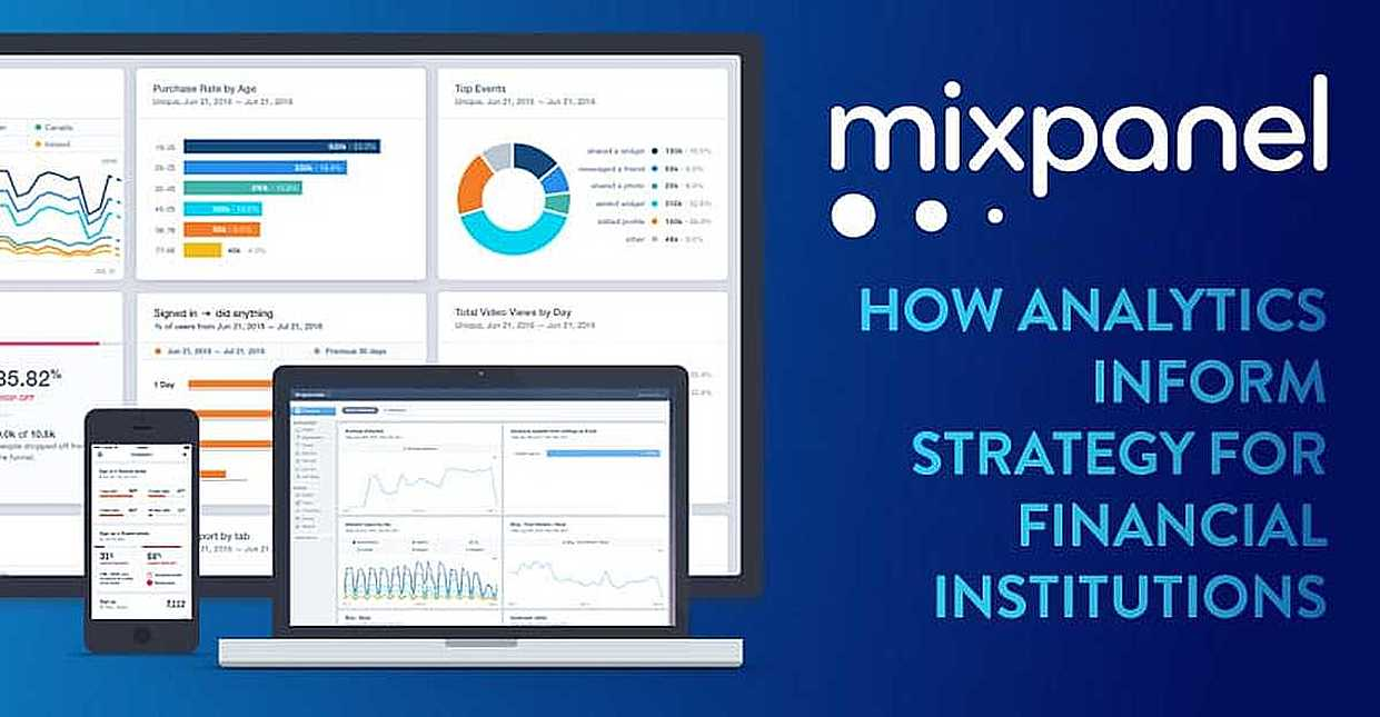 How Mixpanel's Robust Analytics Help Financial Institutions Improve Product Usability and Customer Experience while Boosting Loyalty