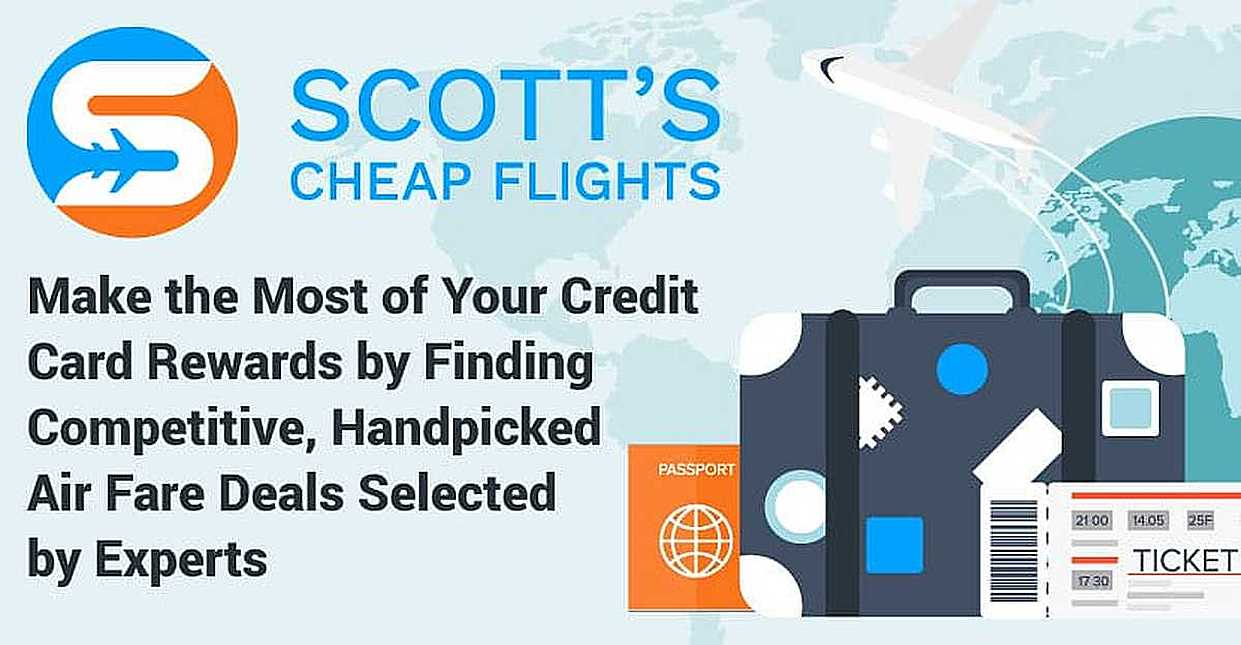 Scott's Cheap Flights: Make the Most of Your Credit Card Rewards by Finding Competitive, Handpicked Air Fare Deals Selected by Experts