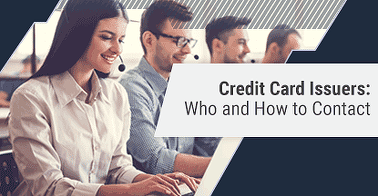 Credit Card Issuers: Phone Numbers & Contact List