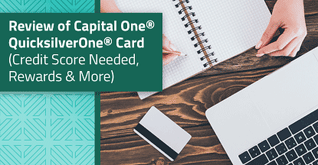 2019 Review: Capital One® QuicksilverOne® Cash Rewards Credit Card (Credit Score Needed, Credit Limits & Rewards)