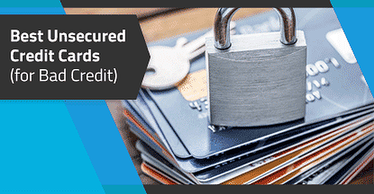 15 Best Unsecured Credit Cards for Bad Credit in 2019
