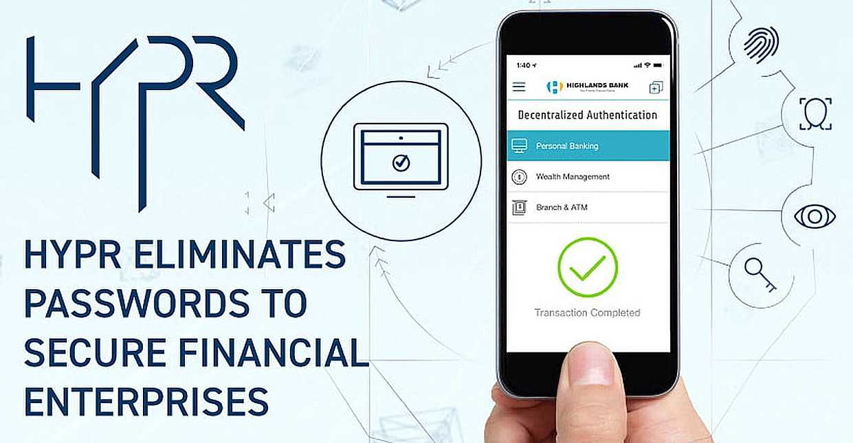 HYPR Authentication Platform Eliminates Passwords to Provide the Ultimate Security for Mobile-First Financial Enterprises
