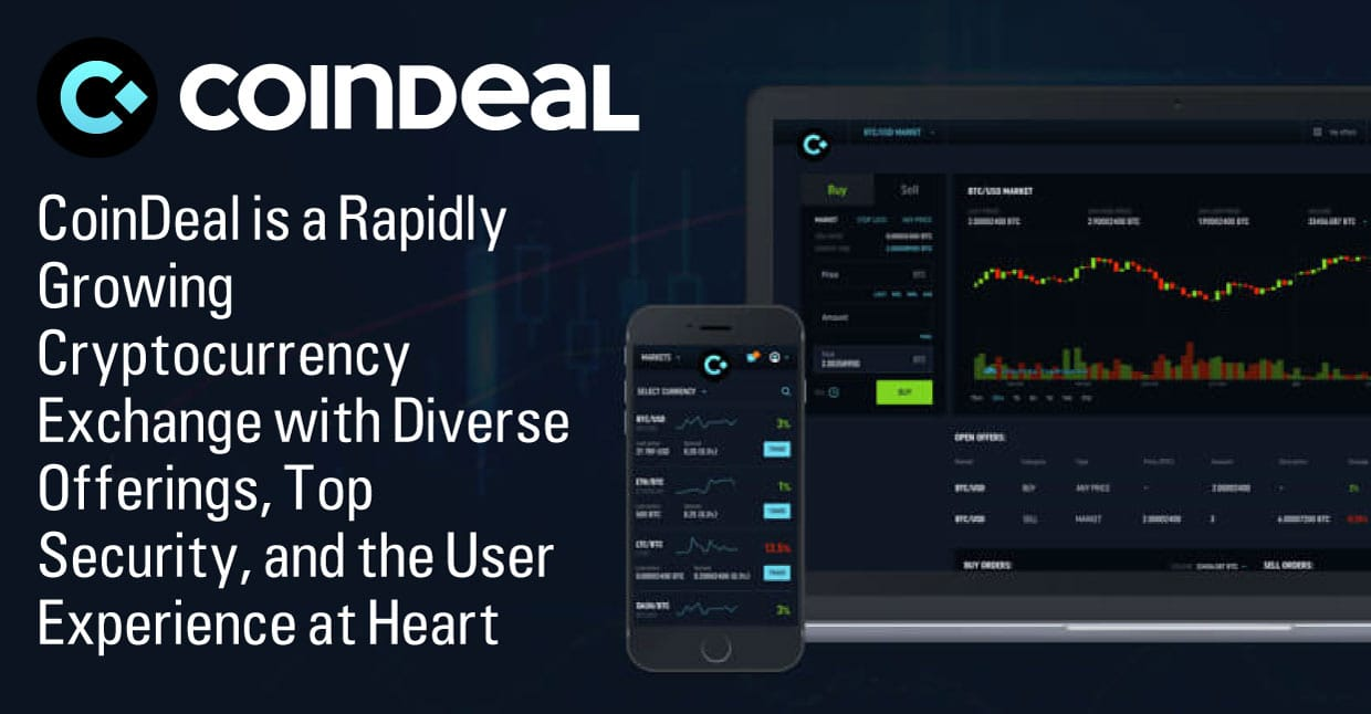 CoinDeal is a Rapidly Growing Cryptocurrency Exchange with Diverse Offerings, Top Security, and the User Experience at Heart