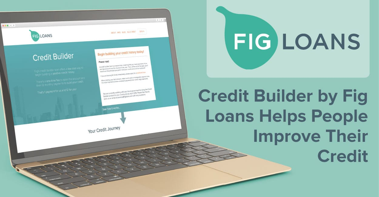 Credit Builder Reverse Loan Product by Fig Loans Helps People Improve Their Credit Score and Achieve Financial Stability
