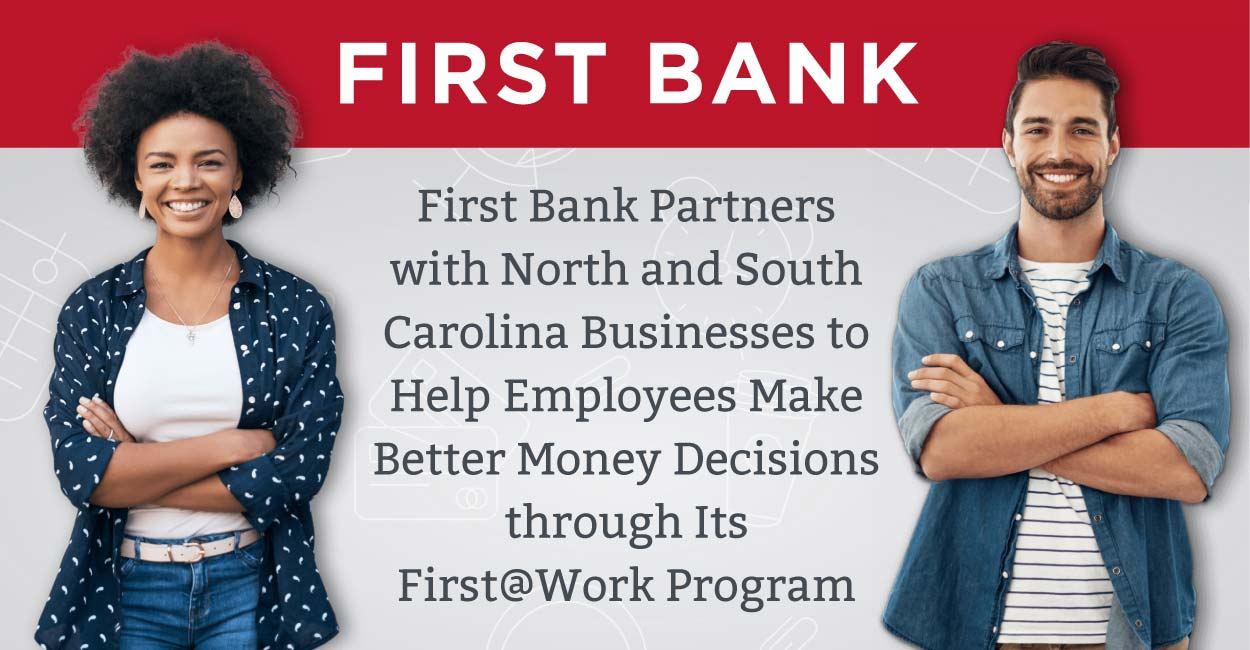 First Bank Partners with North and South Carolina Businesses to Help Employees Make Better Money Decisions through Its First@Work Program