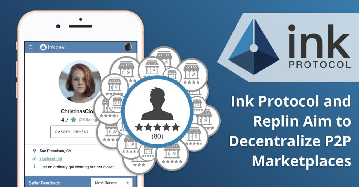 Ink Protocol and the Replin App Aim to Decentralize P2P Marketplaces through Cross-Platform Seller Profiles and Payments Powered by Blockchain Technology