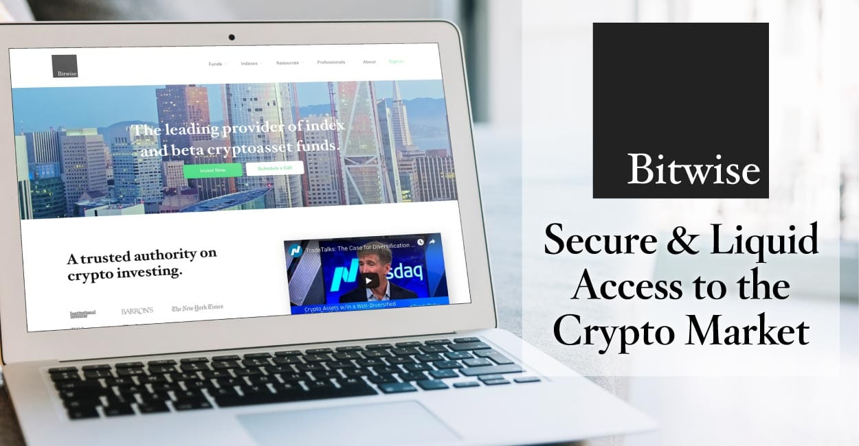 Bitwise Offers Secure, Liquid, and Transparent Access to the Cryptocurrency Market with Index and Single Coin Funds
