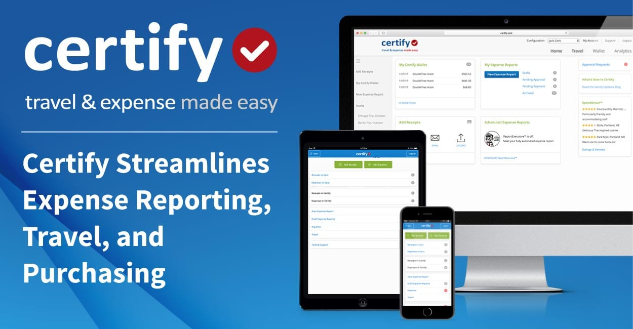 Certify Streamlines Expense Reporting, Travel, and Purchasing for SMBs and Global Enterprises in More Than 100 Countries