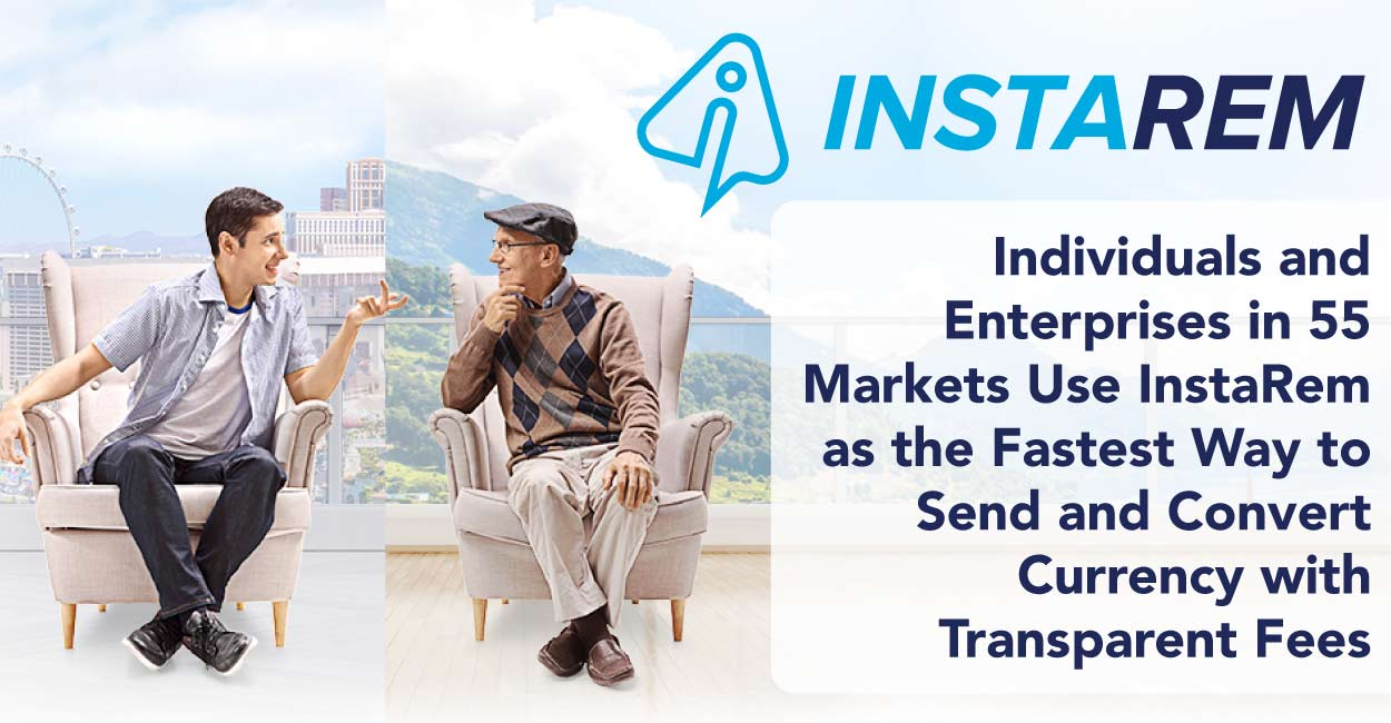 Individuals and Enterprises in 55 Markets Use InstaReM as the Fastest Way to Send and Convert Currency with Transparent Fees