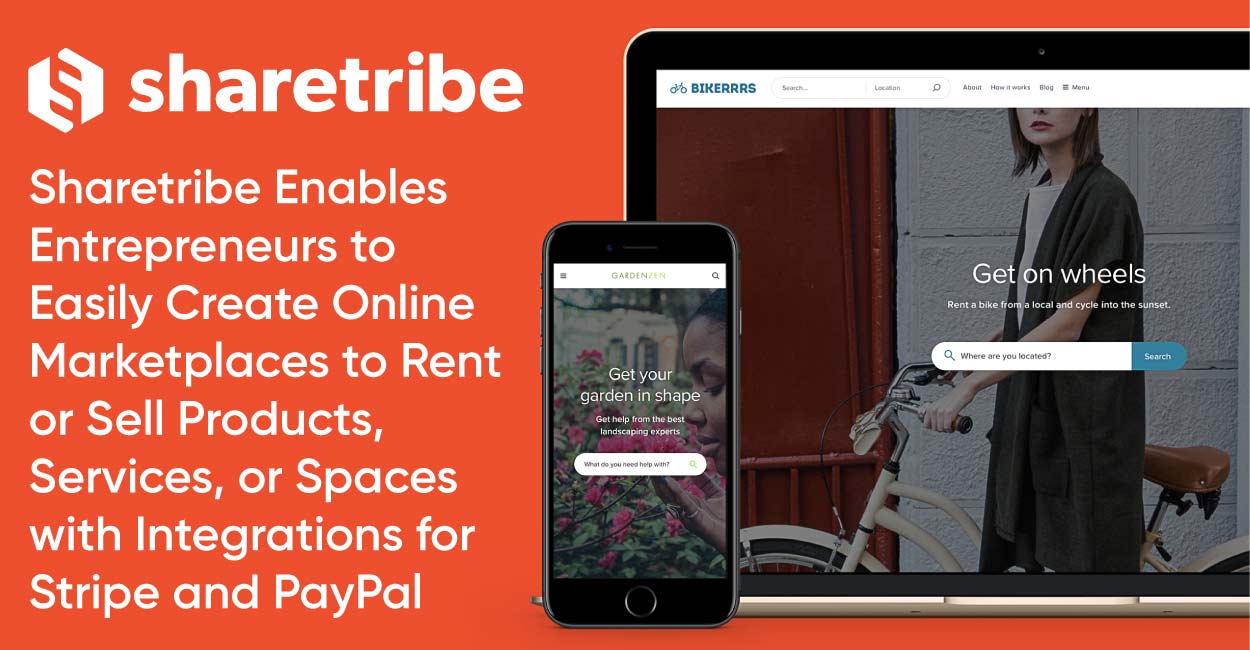 Sharetribe Enables Entrepreneurs to Easily Create Online Marketplaces to Rent or Sell Products, Services, or Spaces with Integrations for Stripe and PayPal