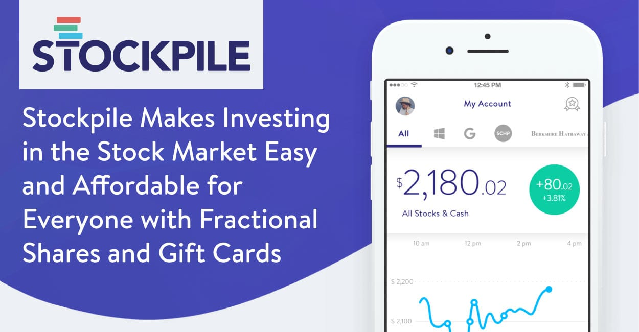 Stockpile Makes Investing in Fractional Shares of the Market's Most Popular Stocks Easy and Affordable for Everyone