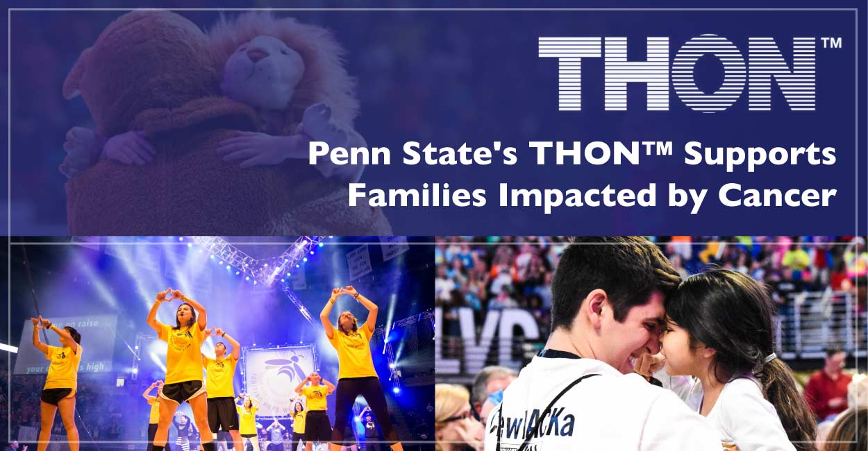 Penn State's Student-Run THON™ Philanthropy Gives Financial and Emotional Support to Families Impacted by Childhood Cancer