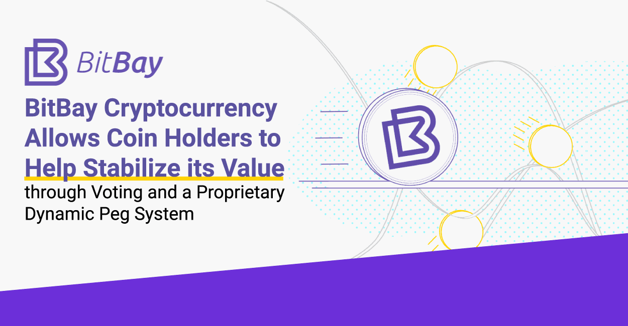 BitBay Cryptocurrency Allows Coin Holders to Help Stabilize its Value through Voting and a Proprietary Dynamic Peg System