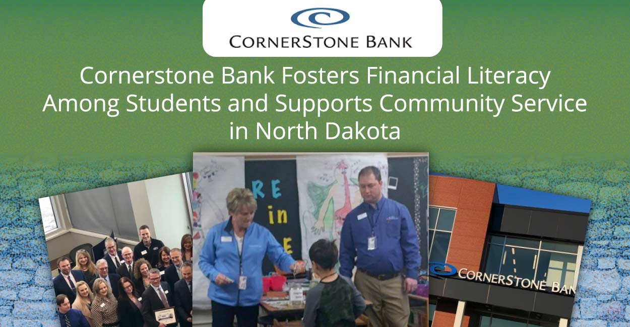 Cornerstone Bank Fosters Financial Literacy Among Students and Supports Community Service in North Dakota and South Dakota