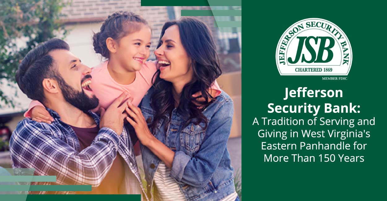 Jefferson Security Bank: A Tradition of Serving and Giving in West Virginia's Eastern Panhandle for More Than 150 Years