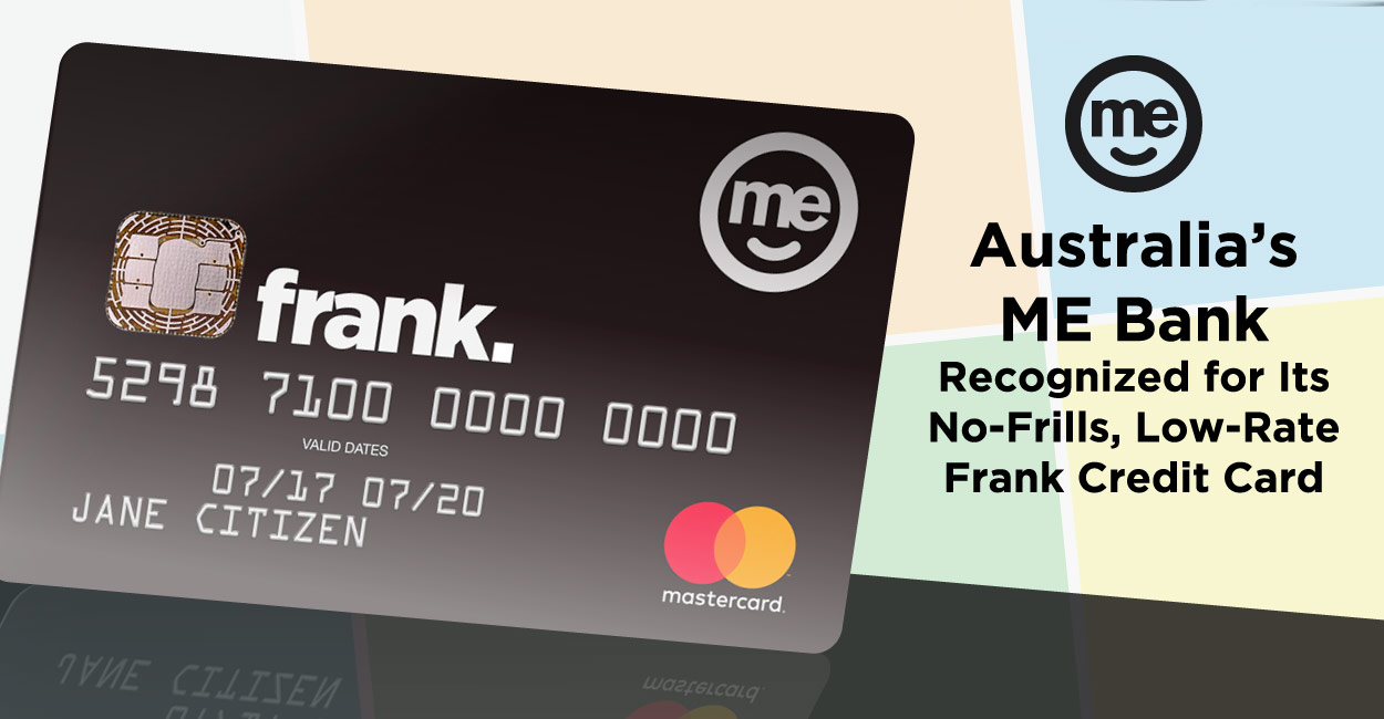 Australia's ME Bank Recognized for Its No-Frills, Low-Rate Frank Credit Card