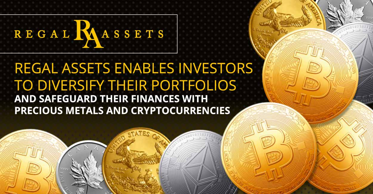 Regal Assets Enables Investors to Diversify Their Portfolios and Safeguard Their Finances with Precious Metals and Cryptocurrencies
