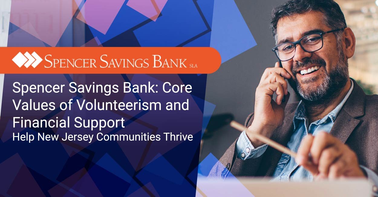 Spencer Savings Bank: Core Values of Volunteerism and Financial Support Help New Jersey Communities Thrive