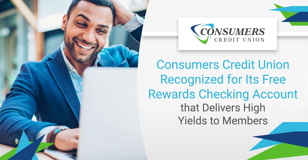 Consumers Credit Union Recognized for Its Free Rewards Checking Account that Delivers High Yields to Members