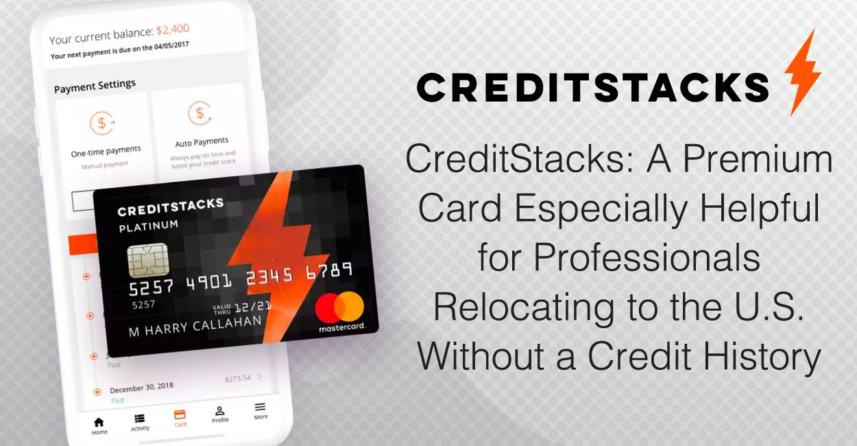 CreditStacks: A Premium Card Especially Helpful for Professionals Relocating to the U.S. Without a Credit History
