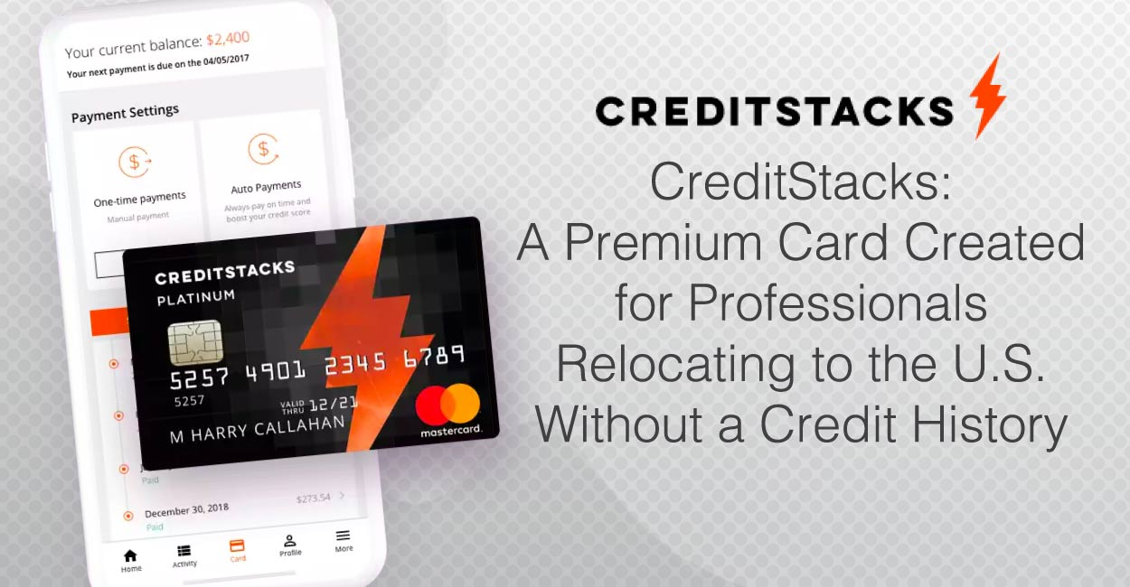 CreditStacks: A Premium Card Created for Professionals Relocating to the U.S. Without a Credit History