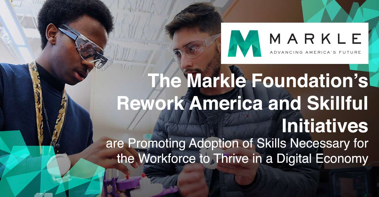 The Markle Foundation's Rework America and Skillful Initiatives are Promoting Adoption of Skills Necessary for the Workforce to Thrive in a Digital Economy