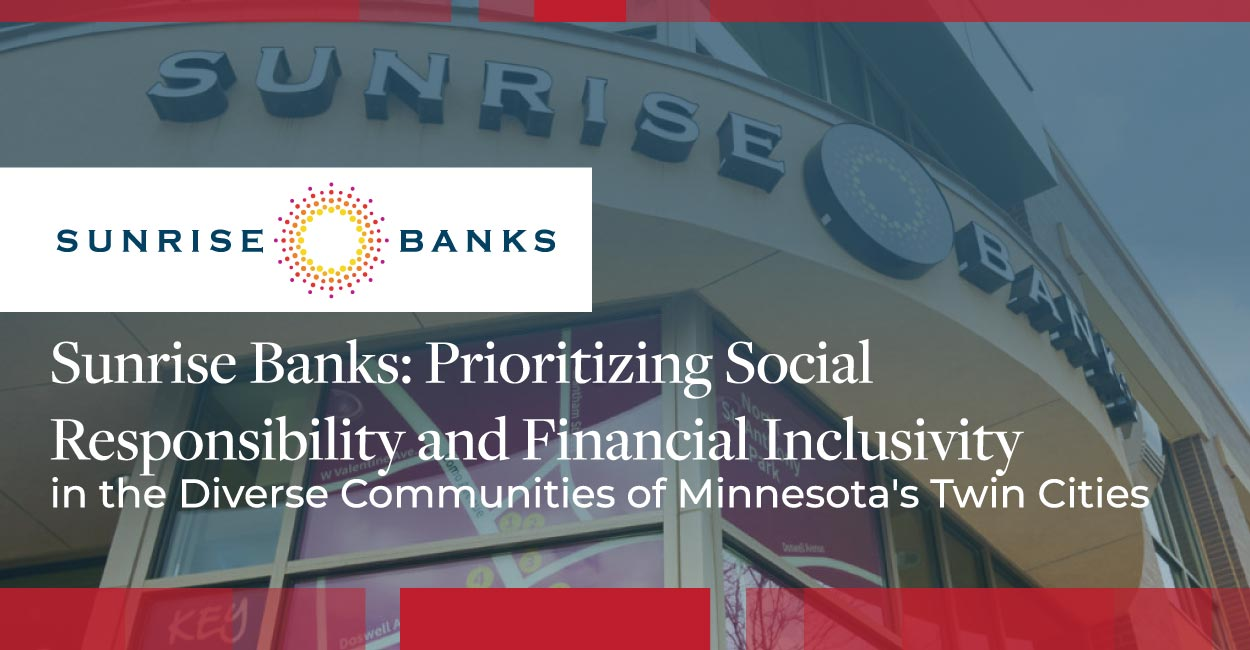 Sunrise Banks: Prioritizing Social Responsibility and Financial Inclusivity in the Diverse Communities of Minnesota's Twin Cities