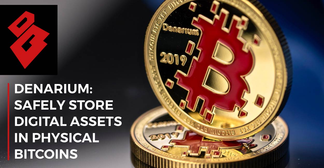 Denarium: A Range of Eye-Catching Physical Bitcoins That Safely Store Your Digital Assets Inside and Away from Hackers